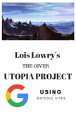 THE GIVER Ideal Society Utopia Project - GOOGLE SITES