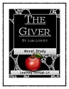 Lois Lowry THE GIVER - Novel Study