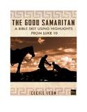 THE GOOD SAMARITAN  A Bible skit using highlights from Luke 10