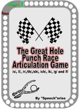 THE GREAT HOLE PUNCH RACE ARTICULATION GAME: S, L, R, SH, CH, TH, K, G and F