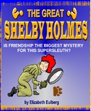 THE GREAT SHELBY HOLMES!   by Elizabeth Eulberg  A MYSTERY YOU WON'T FORGET!
