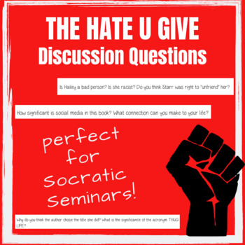 THE HATE U GIVE DISCUSSION QUESTIONS-- Perfect for a Socratic Seminar!