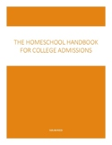 THE HOMESCHOOL HANDBOOK: FOR COLLEGE ADMISSIONS