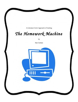 THE HOMEWORK MACHINE Full Literature Circle Unit