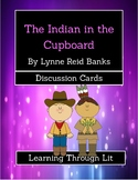 THE INDIAN IN THE CUPBOARD by Lynne Reid Banks  Chew - Discussion Cards