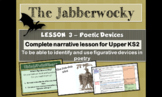 THE JABBERWOCKY - LESSON 3 - POETIC DEVICES