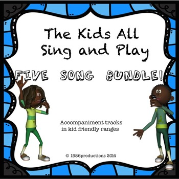 THE KIDS ALL SING FIVE SONG BUNDLE -- 12 Tracks Total!