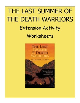 THE LAST SUMMER OF THE DEATH WARRIORS - NOVEL EXTENSION ACTIVITY WORKSHEETS