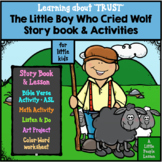 THE LITTLE BOY WHO CRIED WOLF: LEARNING ABOUT TRUST. A Story Book & Activities