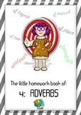 THE LITTLE HOMEWORK BOOK OF ADVERBS (BOOK 4 OF SERIES)