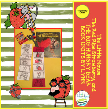 THE LITTLE MOUSE,THE RED RIPE STRAWBERRY, THE BIG HUNGRY BEAR