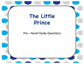 THE LITTLE PRINCE - NOVEL DISCUSSION QUESTIONS