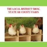THE LOCAL DISTRICT SHOW, STATE OR COUNTY FAIRS