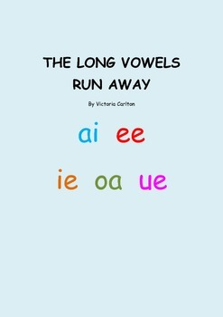 THE LONG VOWELS RUN AWAY
