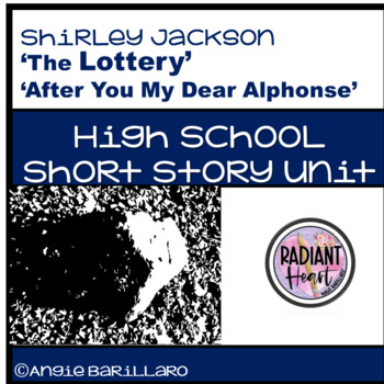 THE LOTTERY and AFTER YOU MY DEAR ALPHONSE by Shirley Jackson Mini Unit