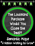 THE LOUISIANA PURCHASE Would You Close the Deal? Chapter 1 Semantic Maps