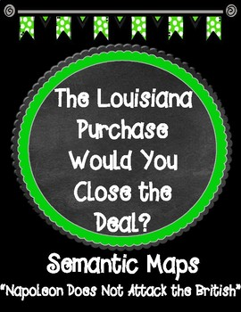 THE LOUISIANA PURCHASE Would You Close the Deal? Chapter 10 Semantic Maps