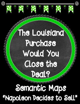 THE LOUISIANA PURCHASE Would You Close the Deal? Chapter 11 Semantic Maps