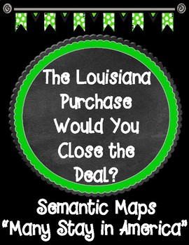 THE LOUISIANA PURCHASE Would You Close the Deal? Chapter 3 Semantic Maps
