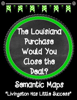 THE LOUISIANA PURCHASE Would You Close the Deal? Chapter 6 Semantic Maps
