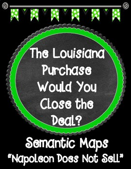 THE LOUISIANA PURCHASE Would You Close the Deal? Chapter 8 Semantic Maps