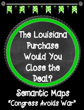 THE LOUISIANA PURCHASE Would You Close the Deal? Chapter 9 Semantic Maps