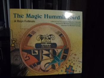 THE MAGIC HUMMINGBIRD  A HOPI FOLKTALE