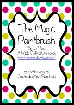 The Magic Paintbrush by Liz Miles ~ A week of reading activities