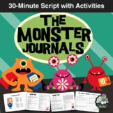 THE MONSTER JOURNALS - 30-Minute Script with Activities