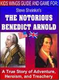 THE NOTORIOUS BENEDICT ARNOLD!  THE STORY OF ADVENTURE, HEROISM, AND TREACHERY
