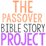 THE PASSOVER: Bible Story Brochure Project Activity, Old Testament