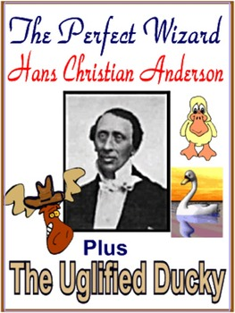 THE PERFECT WIZARD,  BIOGRAPHY OF HANS CHRISTIAN ANDERSON, & THE UGLIFIED DUCKY