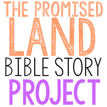 THE PROMISED LAND: Bible Story Brochure Project Activity, Old Testament