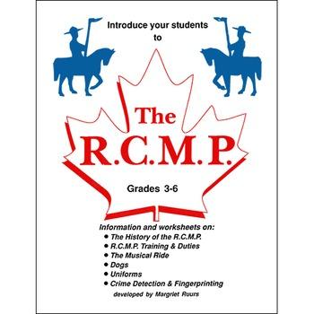 THE R.C.M.P. Gr. 3-6