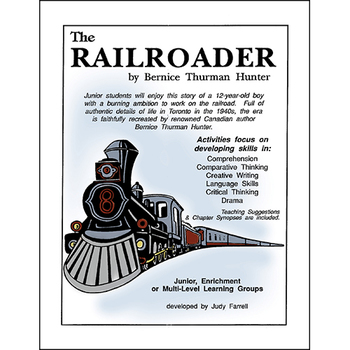 THE RAILROADER NOVEL STUDY Gr. 3-6