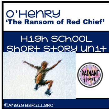 THE RANSOM OF RED CHIEF - O.Henry short story unit