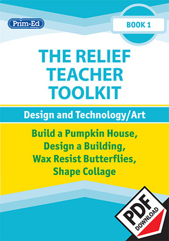 THE RELIEF TEACHER TOOLKIT: BOOK 1 DESIGN AND TECHNOLOGY/ART UNIT (Y1/P2, Y2/P3)