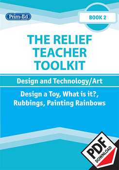 THE RELIEF TEACHER TOOLKIT: BOOK 2 DESIGN AND TECHNOLOGY/ART UNIT (Y3/P4, Y4/P5)