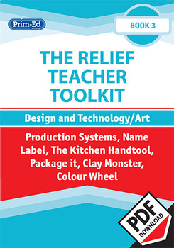 THE RELIEF TEACHER TOOLKIT: BOOK 3 DESIGN AND TECHNOLOGY/ART UNIT (Y4/P5, Y5/P6)