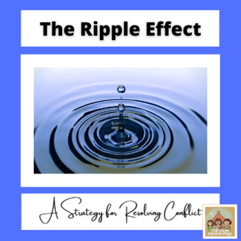 THE RIPPLE EFFECT: A Counseling Strategy for Processing Conflicts