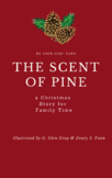 A Christmas Story:  THE SCENT OF PINE
