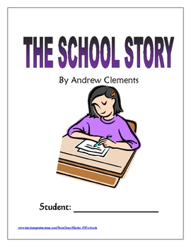 THE SCHOOL STORY, by Andrew Clements: A Novel Study