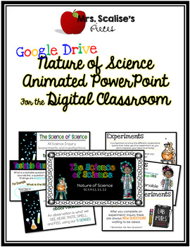 THE SCIENCE OF SCIENCE- NATURE OF SCIENCE ANIMATED POWERPOINT- GOOGLE DRIVE