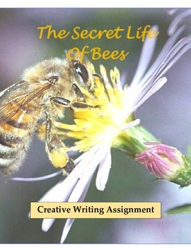 THE SECRET LIFE OF BEES: A Creative Writing Assignment