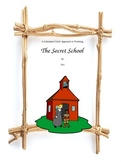 THE SECRET SCHOOL Project Choices and Test