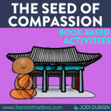 THE SEED OF COMPASSION Activities and Read Aloud Lessons