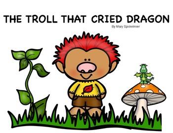 THE TROLL THAT CRIED DRAGON