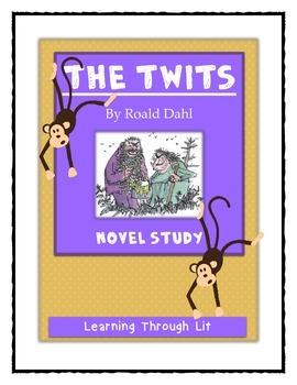 Roald Dahl THE TWITS - Comprehension & Text Evidence