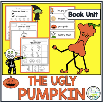 THE UGLY PUMPKIN  BOOK UNIT