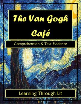 THE VAN GOGH CAFE Cynthia Rylant * Comprehension & Text Evidence
